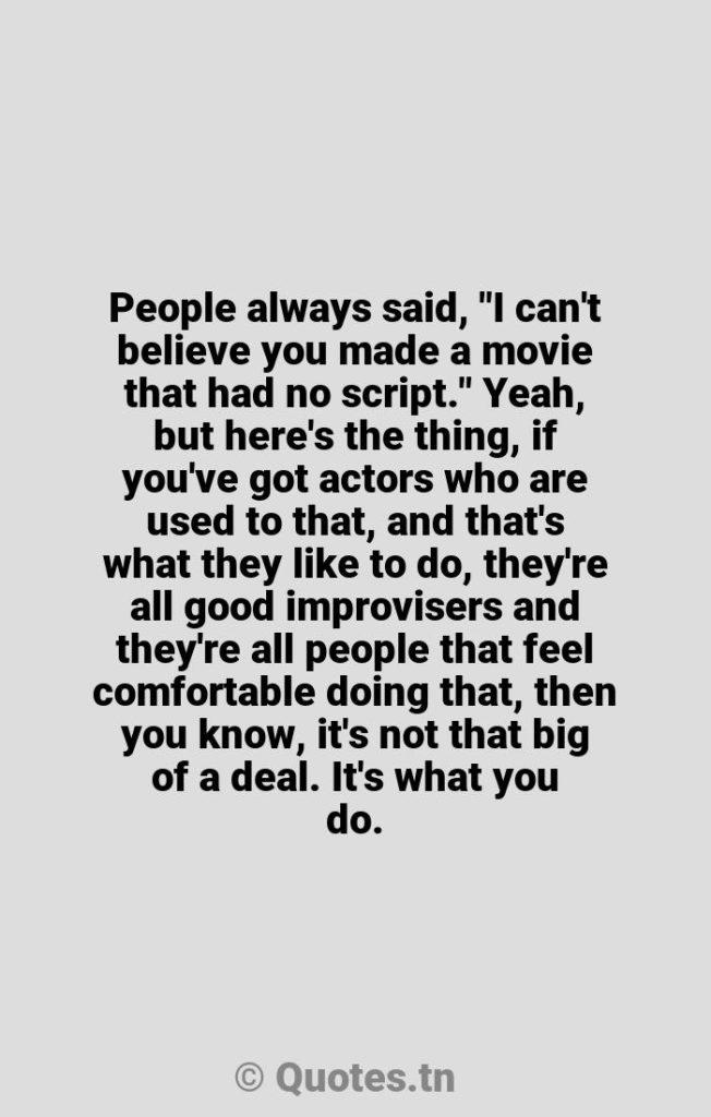People always said