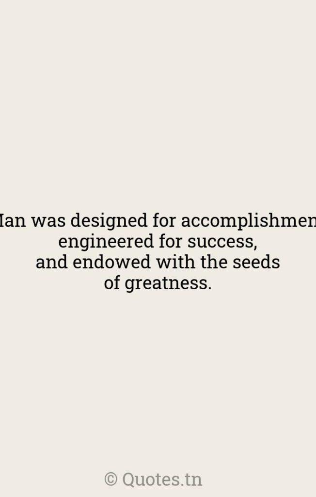 Man was designed for accomplishment