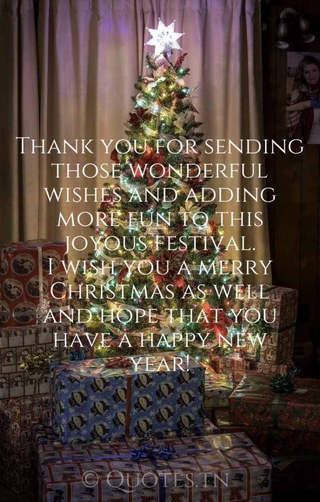Thank you for sending those wonderful wishes and adding more fun to this joyous festival. I wish you a merry Christmas as well and hope that you have a happy new year! - Christmas Wishes by